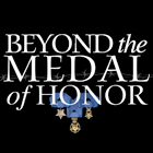 Beyond the Medal of Honor